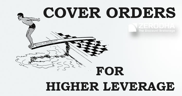 cover orders for higher leverage z connect by zerodha z connect