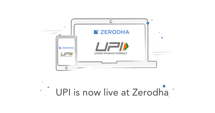 UPI, now live at Zerodha – Z-Connect by Zerodha Z-Connect by