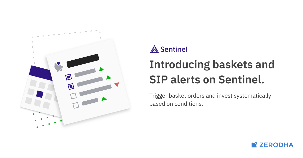 Trigger basket orders and SIP alerts on Zerodha Sentinel